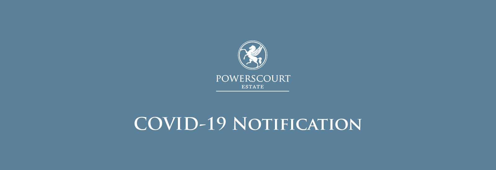 Powerscourt Estate, COVID-19 Notification